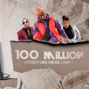 Jay Pizzle - 100 Million ft. Logos x Mr Real x Danny S